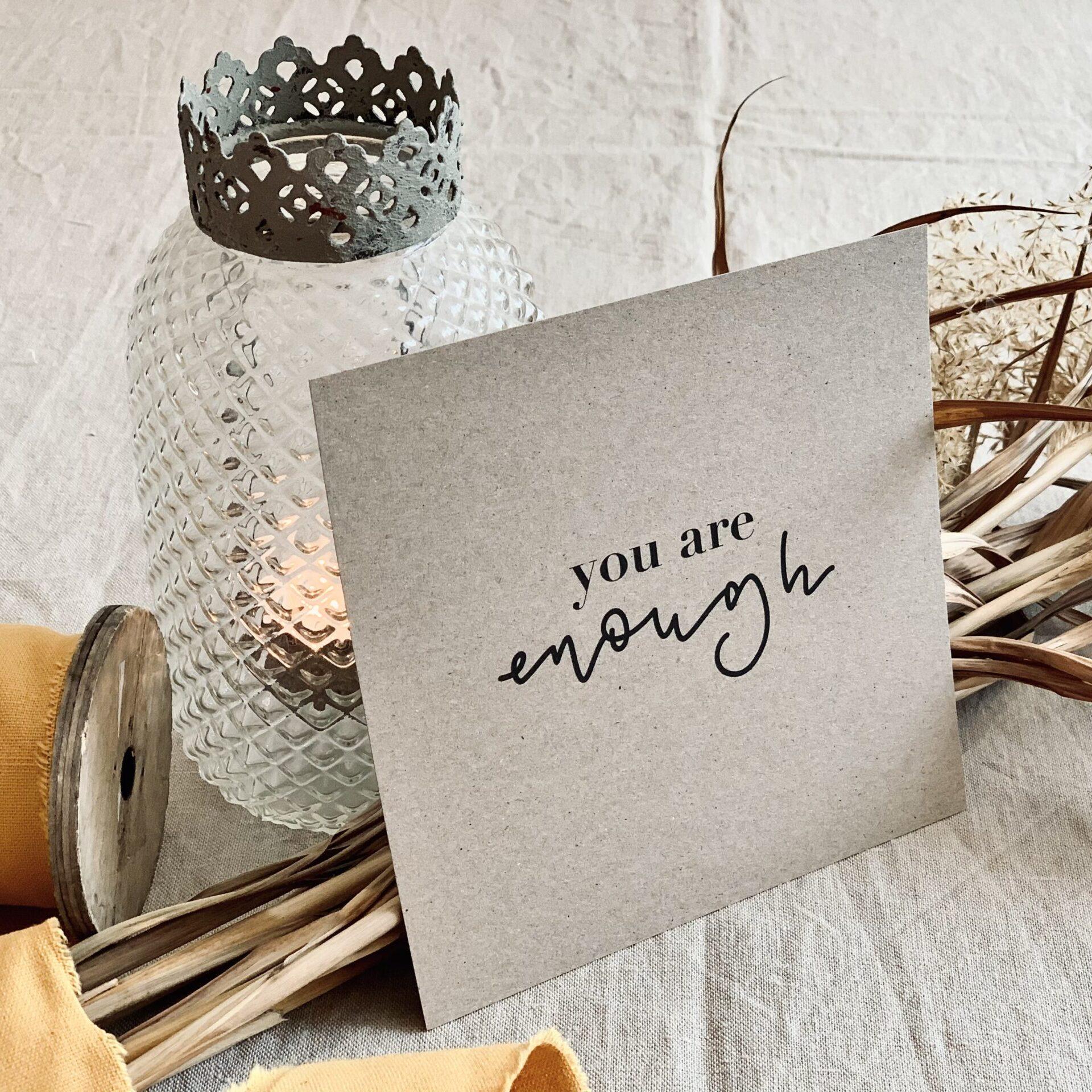 """Karte quadratisch """"you are enough"""""""